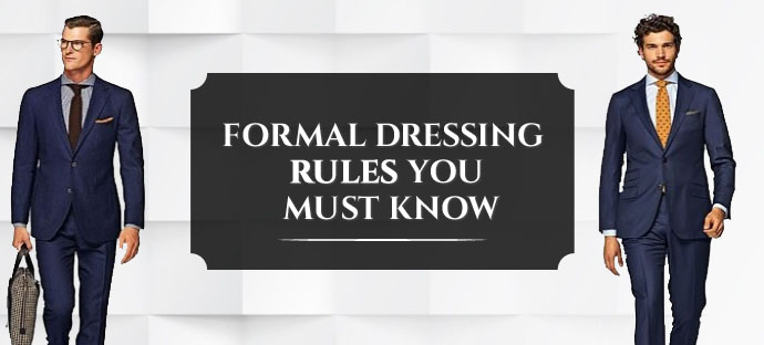 Men Formal Dressing Rules You Must Know