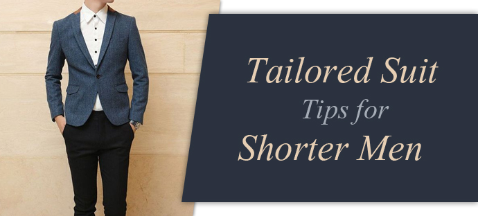 Tailored Suit Tips for Shorter Men