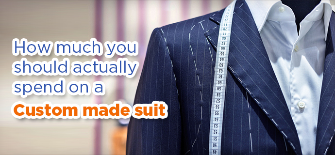How Much Should You Actually Spend On a custom made suit