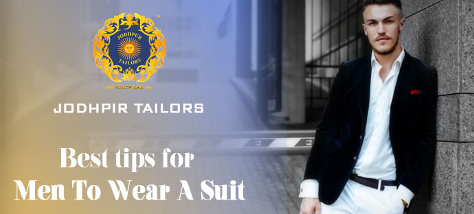Best Tips To Wear A Suit, Fashion Tips For Men, Tips To Wear A Suit