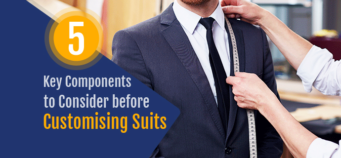 5 key components to consider before customising suits